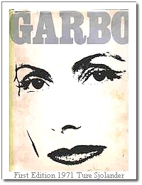 "The Book ""GARBO"" by Ture Sjolander (23x30 cm - 135 pages) Out of print. Published in USA, Canada. England, Germany and Sweden."